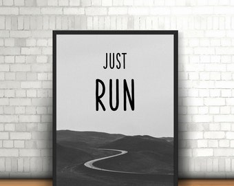 Runners gift Runner poster Just Run half marathon Marathon running Running motivation Motivational quote Inspiring Printable poster