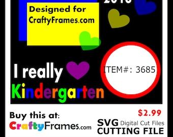 ITEM # CF-3685 -I Love Kindergarten Layout - SVG Cutting Machine File - Instant Download - Commercial Use - 2.99