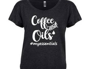 Coffee and Oils my Essentials, Oils, Essential Oil, Essential Oil Tee Shirt, Womens Tee, All I Need is my Oils, Crazy Oil Lady