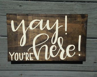 Yay! You're Here! Sign, Hand Painted Wood Sign for Office, Classroom, or Home, Modern Calligraphy Sign, Hand Lettered Wood Sign, Home Decor