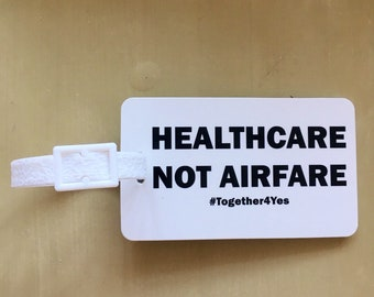 Luggage Tag 'Healthcare Not Airfare' Pro-Choice Gift Repeal the 8th Trust Women
