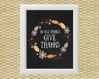 Thanksgiving Printable Wall Art - Chalkboard Typography Quote - In All Things Give Thanks - Fall, Autumn, Thanksgiving - INSTANT DOWNLOAD