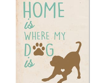 Home is where my dog is, Gift for doglover, Dogs wall art, Custom pet portrait, Dog breeds print, Dog silhouette print, Custom dog print