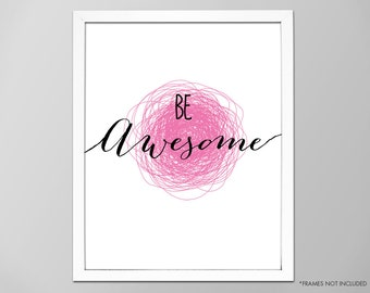 """Motivational """"Be Awesome"""" Quote, Be Awesome Art Print, Inspirational Be Awesome Quote Wall Decor, Typographic Art Print, Be Awesome Art"""
