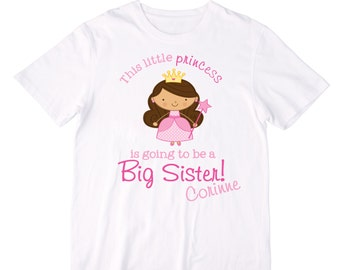 This Little Princess is Going to be a Big Sister Shirt or Bodysuit - Personalized with ANY name and you choose hair and skin colors!