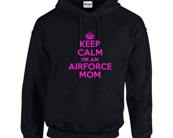 Keep Calm I'm An Airforce Mom Mens Hoodie  Funny Humor