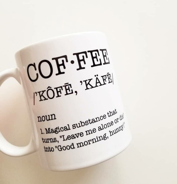 Handmade Coffee Definition Mug - Handmade Coffee Mug - Handmade Coffee Cup - Humorous Coffee Cup - Funny Mug
