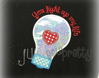 You Light My Life Valentine Embroidery Applique Design