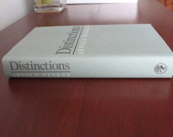 Distinctions by Arnold Wesker. First Edition. Hardback book.
