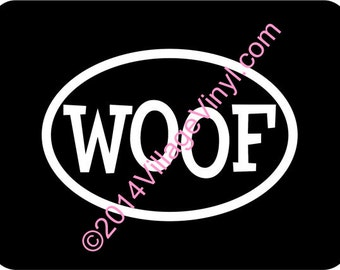 Woof Decal - Vinyl Decal - Dog Lover Decal -  WOOF - Euro Decal - Just for the Dog Lover Dog Sticker Car Sticker