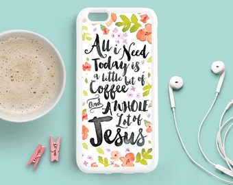 Coffee Quote iPhone Case, Christian Quote iPhone Case, iPhone 7 4s 5s 5c 5 6 Plus Case, Samsung Galaxy S4 S5 Case, Samsung Note 3 Case Qt23a