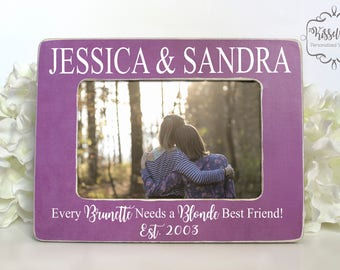 Best Friends Gift Best Friends Picture Frame Personalized Best Friends Gift Every Brunette needs a Blonde Bestfriend 4x6 Picture Frame