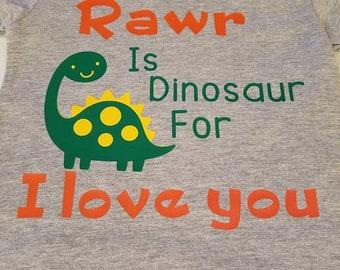 Rawr is Dinosaur For I love You- Kids