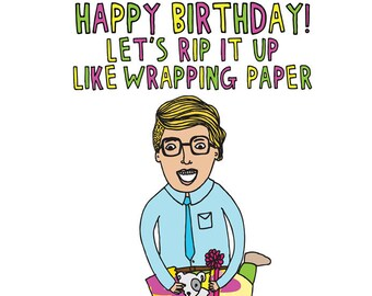 Birthday Card - Happy Birthday Let's Rip It Up Like Wrapping Paper
