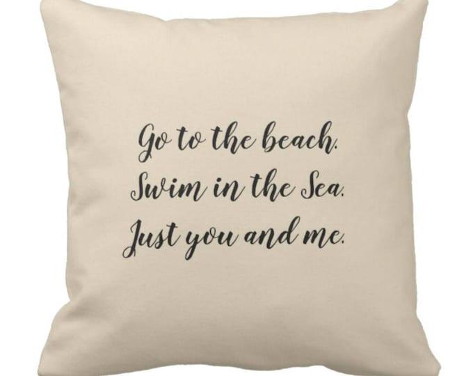 "Throw Pillow ""Go to the Beach"""