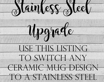 Stainless Steel Upgrade- Please read listing for instructions!