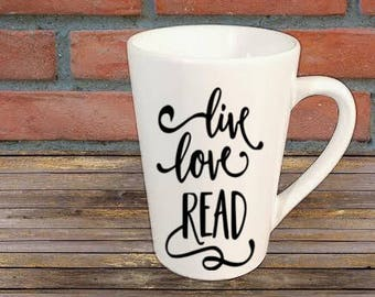 Live Love Read Mug Coffee Cup Gift Home Decor Kitchen Bar Gift for Her Him Any Color Personalized Custom Jenuine Crafts