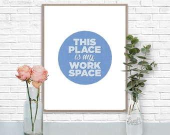 This Place is my Work Space Digital Print • Paper Textured Circle Inspirational Quote • Instant Download Artwork • Home Office  Wall Art
