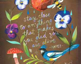 Stay Close Art Print | Hafez Quote | | Watercolor Lettering | Inspirational Wall Art | Katie Daisy | 8x10 | 11x14