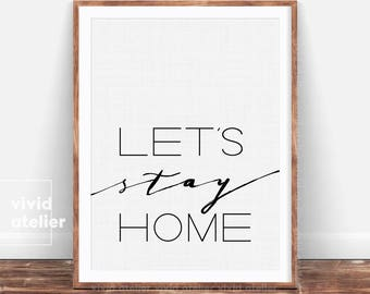 Lets Stay Home Print, Typography Print, Minimalist Poster, Gift For Her, Bedroom Decor, Bedroom Wall Art, Home Decor, Digital Prints