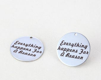 "Stainless Steel ""Everything Happens for A Reason"" Round Charm Pendant, Stainless Steel Tone --- 25mm, MS45-G0183"
