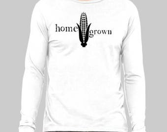 Home Grown longsleeve/home grown shirt/corn longsleeve/corn shirt/farming shirt/farm longsleeve/corn/foodie gift/farming gift/homegrown