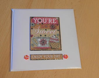 Birthday card - Your so sweet