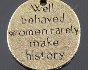 Well Behaved Women - Charm Pendant Set of 5 - 14mm Disc Charms - Necklace Tags - Inspirational Charm - Jewelry Supply