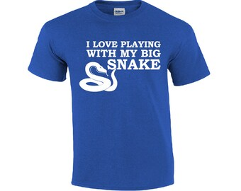 I Love Playing With My Big Snake | Snake T-shirt | Snake Owner T-shirt | Funny Snake T-shirt | Mens T-shirt | Snake Shirt | Snake Tee Shirt