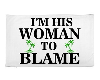 It's my own damn fault and I'm his woman to blame Rectangular Pillow Case only
