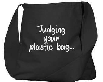 Judging Your Plastic Bag Organic Cotton Slouch Bag