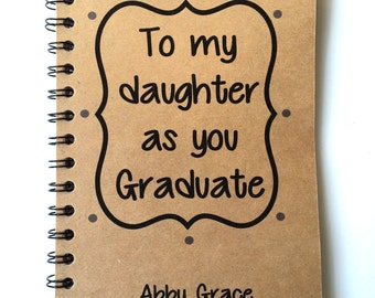 Graduation Gift, Graduation Gift to Daughter, Personalized, Graduate, Graduation, Journal, gift, meaningful, Class of 2018, Daughter