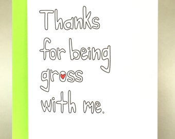 gross, funny love card, galentines day card, Funny Greeting Card, sarcastic love, Birthday Card, Friend Card, Funny Birthday Card, C-031