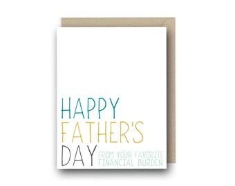 Funny Father's Day Card - From Your Favorite Financial Burden - Card For Dad, Funny Fathers Day, Funny Dad Card, Father's Day Gift