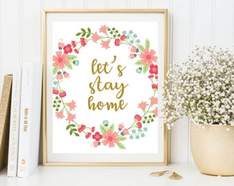 Motivation Print, Let's Stay Home, Pastel Floral Decor, Home Art Decor, Home Decor Wall Art, Calligraphy Print, Watercolor Floral, Wall Art