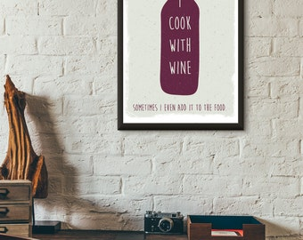 """Whimsical Wine Print in Handmand Style  """"I Cook With Wine""""  Wine Quote Poster  Kitchen Art Funny Wine Print Typographical Wine Poster"""