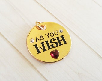 Gold Word Charm Quote Charm Word Pendant Quote Pendant As You Wish Charm Gold Charm with Jump Ring Fairy Tale Charm