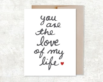 You Are The Love Of My Life Card - Valentines Day Card - Wedding Card - Anniversary Card - Love Card