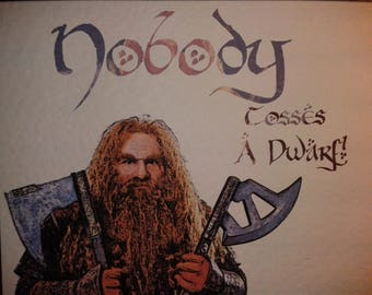 UPDATED! Handmade Gimli LOTR Card - Nobody Tosses A Dwarf! Lord of the Rings
