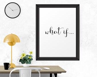 Motivational Print, What If, Printable Decor, Typography Print, Wall Decor, Printable Poster, Black White Print, Office Decor, Wall Art