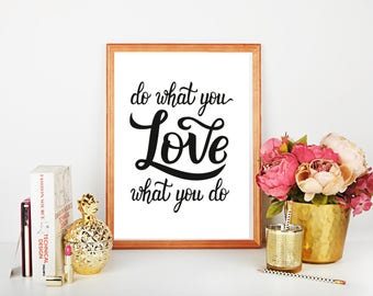 Do What You Love, Love What You Do Quote Inspirational Quote PRINTABLE Motivational Quote, Positive Quote Wall Art, Inspirational Poster