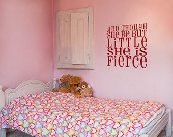 And Though She Be But Little - Custom Quote Wall Decals