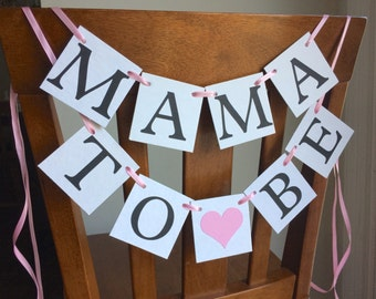 Mama to be chair banner, baby shower banner, baby shower decorations, mommy to be, momma to be banner, baby shower decor, girl baby shower
