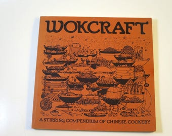 Vintage Wok Cookbook Stir Fry Cooking Wokcraft Stirring Compendium of Chinese Cookery 1972 San Francisco Cookbook Recipes Illustrated