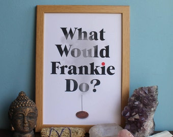 Grace and Frankie- What Would Frankie Do Print (A4 & A5) home decor, inspiration, picture, poster, wall art, lily tomlin, frankie bergstein