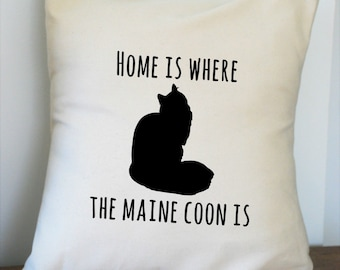 Home is Where the Maine Coon Is Canvas Pillow Cover