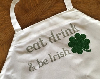 eat, drink and be Irish - adult apron - perfect gift for the chef!