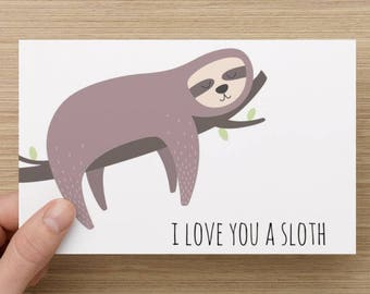 I Love you a sloth   valentine's day   love   anniversary   cute   sloth