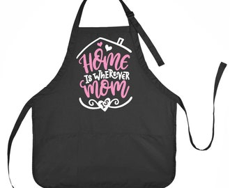 Home is Wherever Mom is Apron, Mothers Day Apron