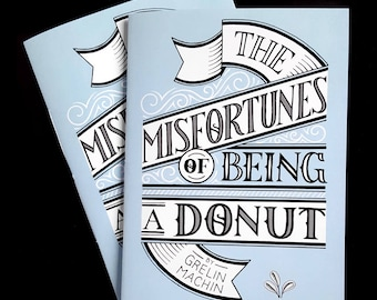 The Misfortunes of Being a Donut -  mini book by Grelin Machin